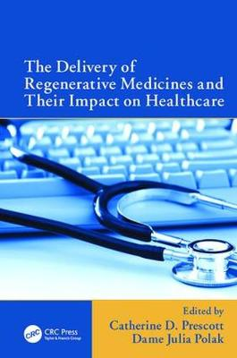 The Delivery of Regenerative Medicines and Their Impact on Healthcare (Paperback)
