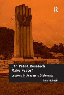 Can Peace Research Make Peace?: Lessons in Academic Diplomacy (Paperback)