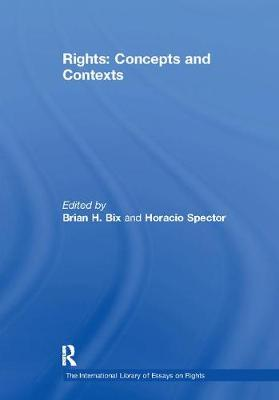 Rights: Concepts and Contexts - The International Library of Essays on Rights (Paperback)