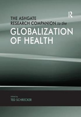 The Ashgate Research Companion to the Globalization of Health (Paperback)