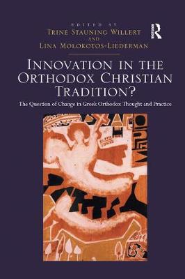 Innovation in the Orthodox Christian Tradition?: The Question of Change in Greek Orthodox Thought and Practice (Paperback)