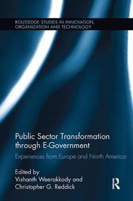 Public Sector Transformation through E-Government: Experiences from Europe and North America - Routledge Studies in Innovation, Organizations and Technology (Paperback)