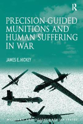 Precision-guided Munitions and Human Suffering in War - Military and Defence Ethics (Paperback)