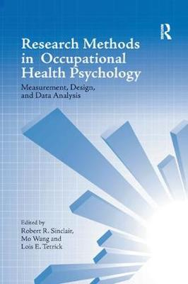 Research Methods in Occupational Health Psychology: Measurement, Design and Data Analysis (Paperback)