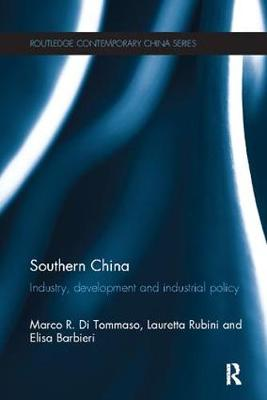 Southern China: Industry, Development and Industrial Policy - Routledge Contemporary China Series (Paperback)