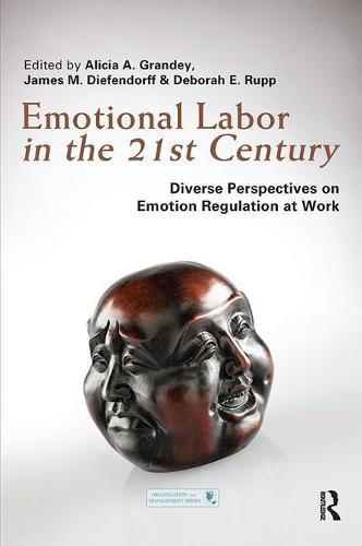 Emotional Labor in the 21st Century: Diverse Perspectives on Emotion Regulation at Work - Organization and Management Series (Paperback)