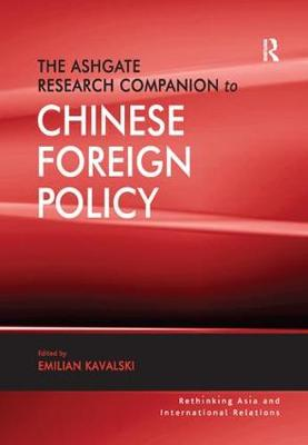 The Ashgate Research Companion to Chinese Foreign Policy - Rethinking Asia and International Relations (Paperback)