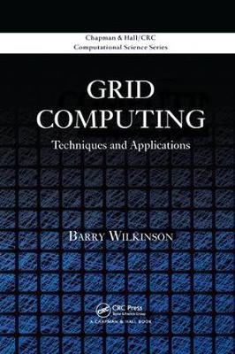 Grid Computing: Techniques and Applications - Chapman & Hall/CRC Computational Science (Paperback)