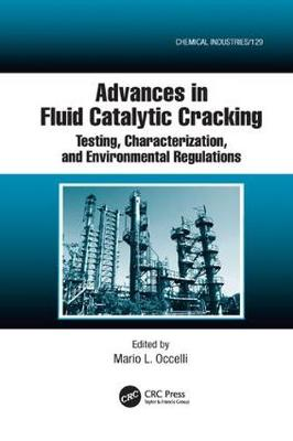 Advances in Fluid Catalytic Cracking: Testing, Characterization, and Environmental Regulations - Chemical Industries (Paperback)