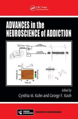 Advances in the Neuroscience of Addiction - Frontiers in Neuroscience (Paperback)