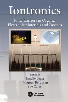 Iontronics: Ionic Carriers in Organic Electronic Materials and Devices (Paperback)