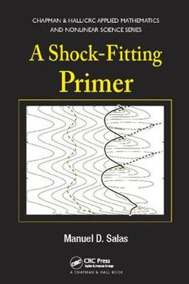 A Shock-Fitting Primer - Chapman & Hall/CRC Applied Mathematics & Nonlinear Science (Paperback)