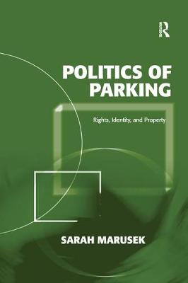 Politics of Parking: Rights, Identity, and Property (Paperback)