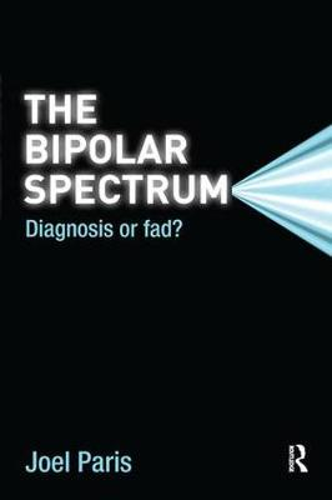 The Bipolar Spectrum: Diagnosis or Fad? (Paperback)