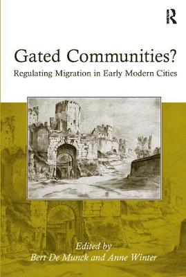 Gated Communities?: Regulating Migration in Early Modern Cities (Paperback)