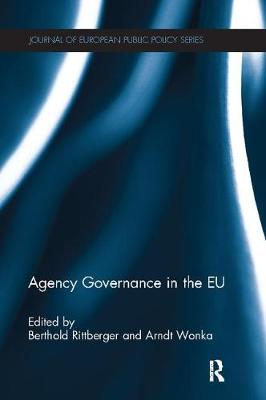 Agency Governance in the EU - Journal of European Public Policy Series (Paperback)