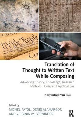Translation of Thought to Written Text While Composing: Advancing Theory, Knowledge, Research Methods, Tools, and Applications (Paperback)