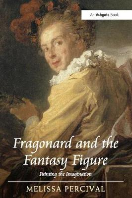 Fragonard and the Fantasy Figure: Painting the Imagination (Paperback)