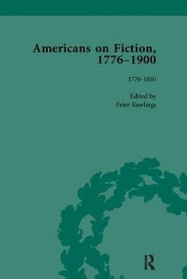 Americans on Fiction, 1776-1900 Volume 1 (Paperback)