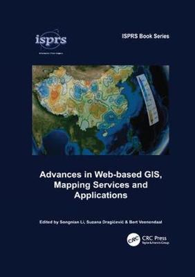Advances in Web-based GIS, Mapping Services and Applications - ISPRS Book Series 9 (Paperback)