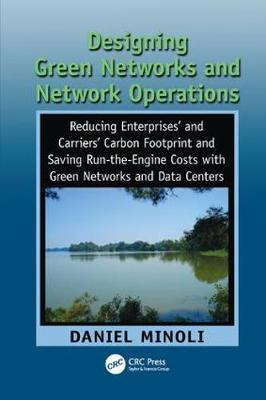Designing Green Networks and Network Operations: Saving Run-the-Engine Costs (Paperback)