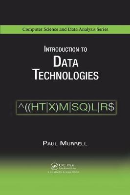 Introduction to Data Technologies - Chapman & Hall/CRC Computer Science & Data Analysis (Paperback)