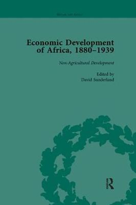 Economic Development of Africa, 1880-1939 vol 4 (Paperback)
