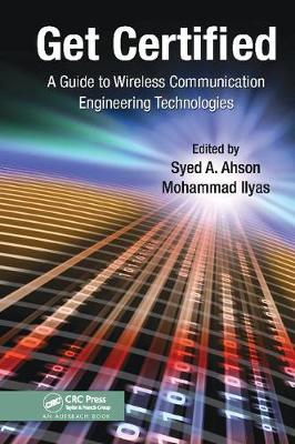 Get Certified: A Guide to Wireless Communication Engineering Technologies (Paperback)