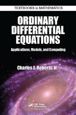 Ordinary Differential Equations: Applications, Models, and Computing - Textbooks in Mathematics (Paperback)