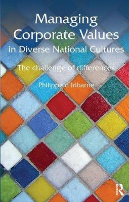Managing Corporate Values in Diverse National Cultures: The Challenge of Differences - Routledge Studies in Management, Organizations and Society (Paperback)