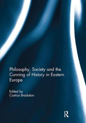 Philosophy, Society and the Cunning of History in Eastern Europe (Paperback)