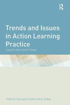Trends and Issues in Action Learning Practice: Lessons from South Korea (Paperback)