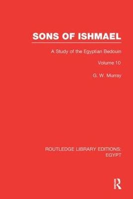 Sons of Ishmael: A Study of the Egyptian Bedouin - Routledge Library Editions: Egypt (Paperback)