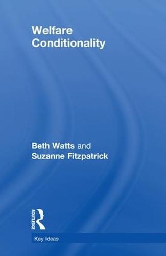 Welfare Conditionality - Key Ideas (Hardback)