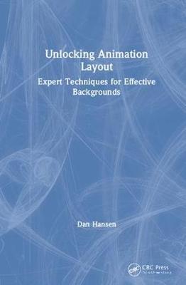 Unlocking Animation Layout: Expert Techniques for Effective Backgrounds (Hardback)