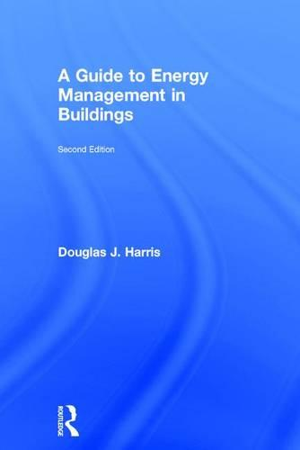 A Guide to Energy Management in Buildings (Hardback)