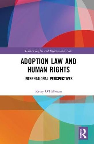 Adoption Law and Human Rights: International Perspectives (Hardback)