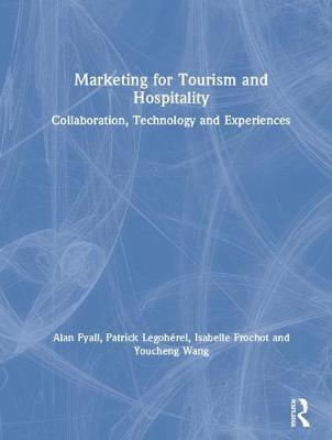 Marketing for Tourism and Hospitality: Collaboration, Technology and Experiences (Hardback)