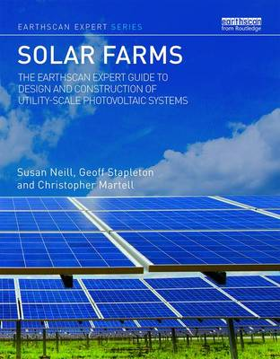 Solar Farms: The Earthscan Expert Guide to Design and Construction of Utility-scale Photovoltaic Systems - Earthscan Expert (Hardback)
