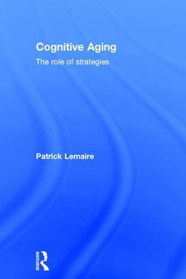 Cognitive Aging: The Role of Strategies (Hardback)