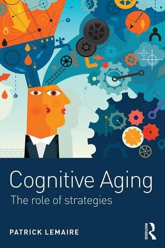 Cognitive Aging: The Role of Strategies (Paperback)