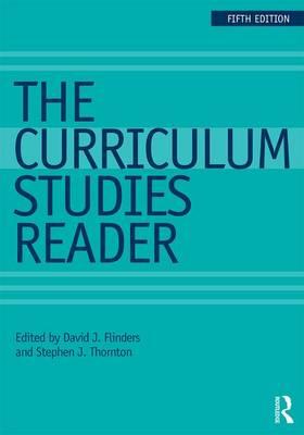 The Curriculum Studies Reader (Paperback)