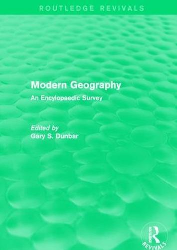 Modern Geography: An Encylopaedic Survey - Routledge Revivals (Hardback)