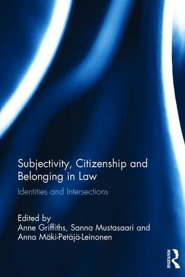 Subjectivity, Citizenship and Belonging in Law: Identities and Intersections (Hardback)