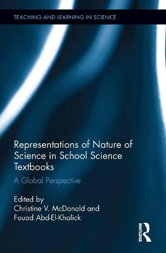 Representations of Nature of Science in School Science Textbooks: A Global Perspective - Teaching and Learning in Science Series (Hardback)
