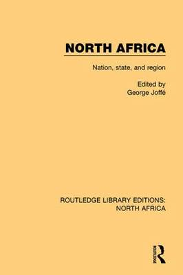 North Africa: Nation, State, and Region - Routledge Library Editions: North Africa (Hardback)