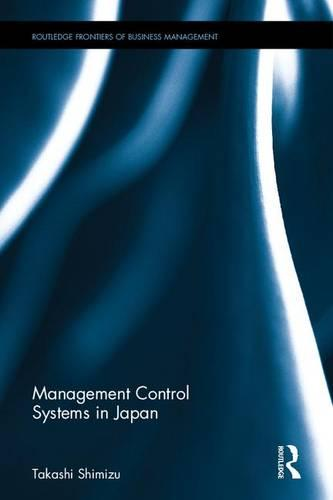 Management Control Systems in Japan - Routledge Frontiers of Business Management (Hardback)