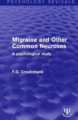 Migraine and Other Common Neuroses: A Psychological Study - Psychology Revivals (Hardback)