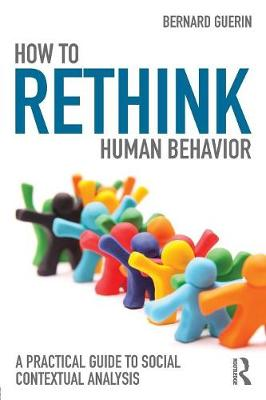 How to Rethink Human Behavior: A Practical Guide to Social Contextual Analysis (Paperback)