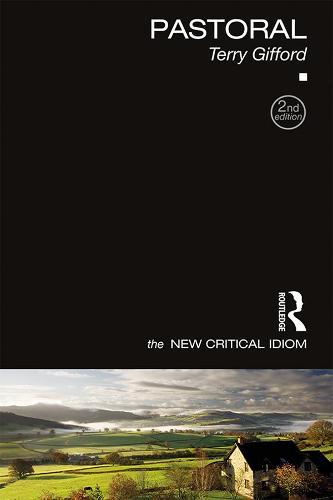 Pastoral - The New Critical Idiom (Paperback)
